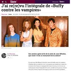 J'ai re(re)vu l'intégrale de «Buffy contre les vampires»