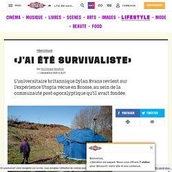 «J'ai été survivaliste»