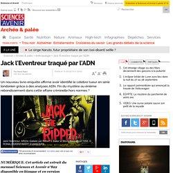 Jack l'Eventreur traqué par l'ADN- 10 août 2015