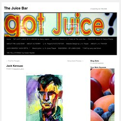 Jack Kerouac « L.K. Thayer's Poetry Juice Bar