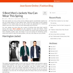 5 Best Men's Jackets You Can Wear This Spring - Jean Scene Online