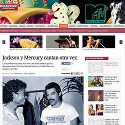 Jackson y Mercury cantan otra vez