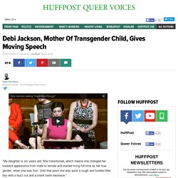 Debi Jackson, Mother Of Transgender Child, Gives Moving Speech