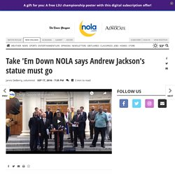Take 'Em Down NOLA says Andrew Jackson's statue must go