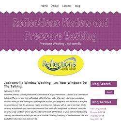 Jacksonville Window Washing : Let Your Windows Do The Talking