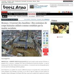 Rennes / Couvent des Jacobins : Des centaines de corps humains utilisés comme remblais par la mairie socialiste
