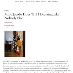 Marc Jacobs Does WFH Dressing Like Nobody Else