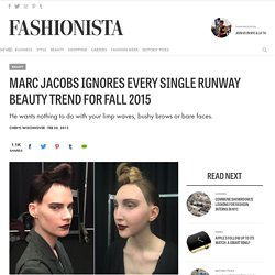 Marc Jacobs Ignores Every Single Runway Beauty Trend for Fall 2015