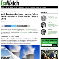 Mark Jacobson to James Hansen: Nukes Are Not Needed to Solve World's Climate Crisis