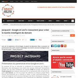 Projet Jacquard : Google et Levi's créent un textile intelligent