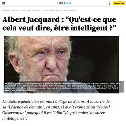 """Albert Jacquard : """"Qu'est-ce que cela veut dire, être intelligent ?"""" - 13 septembre 2013 - Bibliobs"""