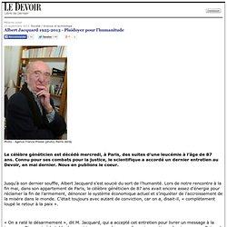 Albert Jacquard 1925-2013 - Plaidoyer pour l'humanitude