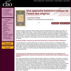 Jacqueline Chabbi, Une approche historico-critique de l'islam des origines