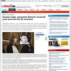 Assises Liège: Jacqueline Romarin reconnaît avoir privé son fils de nourriture