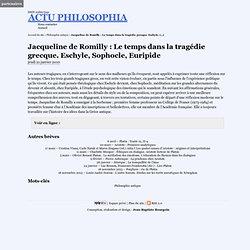 Jacqueline de Romilly : Le temps dans la tragédie grecque. Eschyle, Sophocle, Euripide