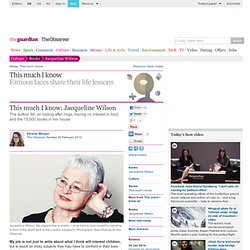 This much I know: Jacqueline Wilson