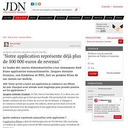 """""""Notre application représente déjà plus de 500 000 euros de revenus"""""""