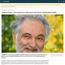 Jacques Attali: «Une chance sur deux pour que l'euro n'existe plus à Noël»