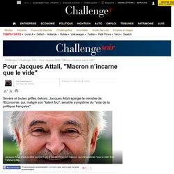 """Pour Jacques Attali, """"Macron n'incarne que le vide"""""""