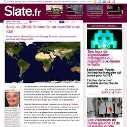 Jacques Attali: le monde, un marché sans Etat