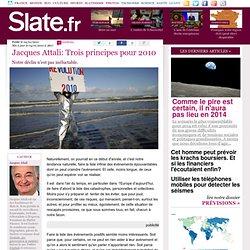 Jacques Attali: Trois principes pour 2010