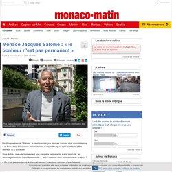 Monaco Jacques Salomé : « le bonheur n'est pas permanent »