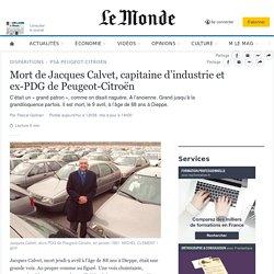 Mort de Jacques Calvet, capitaine d'industrie et ex-PDG de Peugeot-Citroën