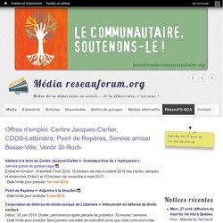 Offres d'emploi: Centre Jacques-Cartier, CDDS-Lotbinière, Point de Repères, Service amical Basse-Ville, Verdir St-Roch