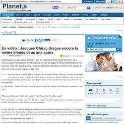 En vidéo : Jacques Chirac drague encore la même blonde deux ans après - Planet.fr : Souvenez-vous, en 2009, lors de l'inauguration du ...