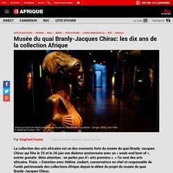 Musée du quai Branly-Jacques Chirac: les dix ans de la collection Afrique