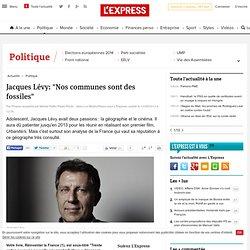 """Jacques Lévy: """"Nos communes sont des fossiles"""""""