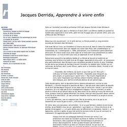 Jacques Derrida, Apprendre à vivre enfin