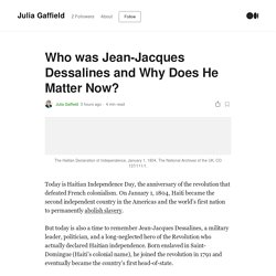 Who was Jean-Jacques Dessalines and Why Does He Matter Now?