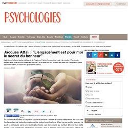 """Jacques Attali : """"L'engagement est pour moi le secret du bonheur"""""""