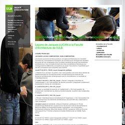 Leçons de Jacques LUCAN à la Faculté d'Architecture de l'ULB - Site de la Faculté d'Architecture de l'ULB