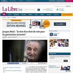 """Jacques Attali : """"Je rêve d'un droit de vote pour les générations suivantes"""""""