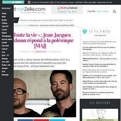 « Toute la vie » : Jean-Jacques Goldman répond à la polémique [MAJ]