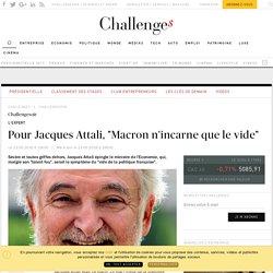 """Pour Jacques Attali, """"Macron n'incarne que le vide"""" - Challenges.fr"""