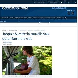 Jacques Surette: la nouvelle voix qui enflamme le web