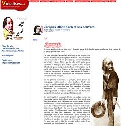 Jacques Offenbach et ses oeuvres - vocalises.net