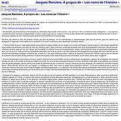Jacques Rancière - À propos de « Les noms de l'histoire » [wi