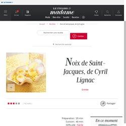 Noix de Saint-Jacques, de Cyril Lignac - une recette Coquillages - Cuisine