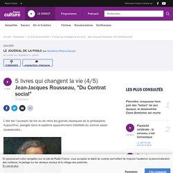 """5 livres qui changent la vie (4/5) : Jean-Jacques Rousseau, """"Du Contrat social"""""""