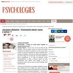 Jacques Salomé : Comment aimer sans s'aimer ? : L'amour de l'autre