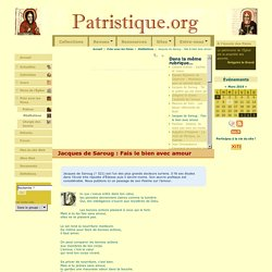 Jacques de Saroug : Fais le bien avec amour - Patristique.org