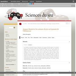 Jacques Henriot et les sciences du jeu ou la pensée de Villetaneuse