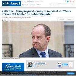 """Valls hué : Jean-Jacques Urvoas se souvient du """"Vous m'avez fait honte"""" de Robert Badinter"""