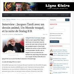 Jacques Tardi : la suite de Stalag II B, et un dessin animé