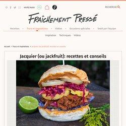 Jacquier (ou jackfruit): recettes et conseils
