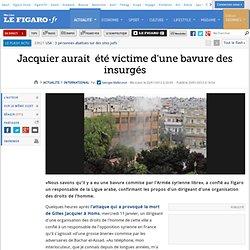 International : Jacquier aurait été victime d'une bavure des insurgés